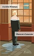 Hacerse el muerto (Voces / Literatura nº 252) (Spanish Edition)