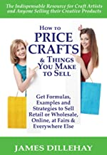 How to Price Crafts and Things You Make to Sell: (A