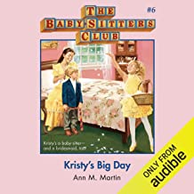 Kristy's Big Day: The Baby-Sitters Club, Book 6