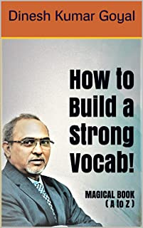 How to Build a Strong Vocab, Think Straight Magical Book (A to Z): SAT GRE GMAT TOEFL GATE IELTS TOEIC CAT LSAT ACT Vocabulary Word Power Made Easy, Zero to One Vocabulary Builder Book