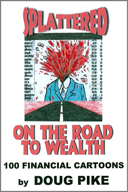 Splattered on the Road to Wealth (English Edition)