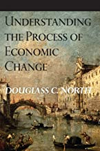 Understanding the Process of Economic Change (The Princeton Economic History of the Western World)