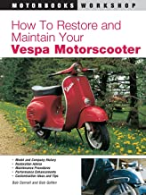 How to Restore and Maintain Your Vespa Motorscooter (Motorbooks Workshop)