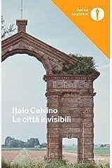 Le città invisibili (Oscar opere di Italo Calvino Vol. 11) Formato Kindle