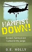 "Hamfist Down!: Evasion, Survival and Combat in the Jungle (The Air Combat Adventures of Hamilton ""Hamfist"" Hancock Book 2)"