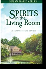 Spirits in the Living Room Kindle Edition