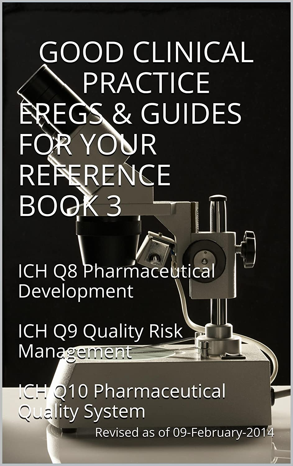 Good Clinical Practice (GCP) eRegs & Guides For Your Reference Book 3 (English Edition)