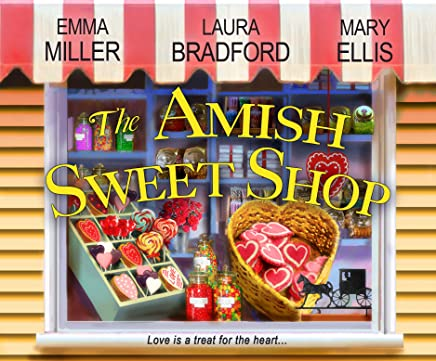 The Amish Sweet Shop: The Sweetest Courtship / The Sweetest Truth / Nothing Tastes So Sweet