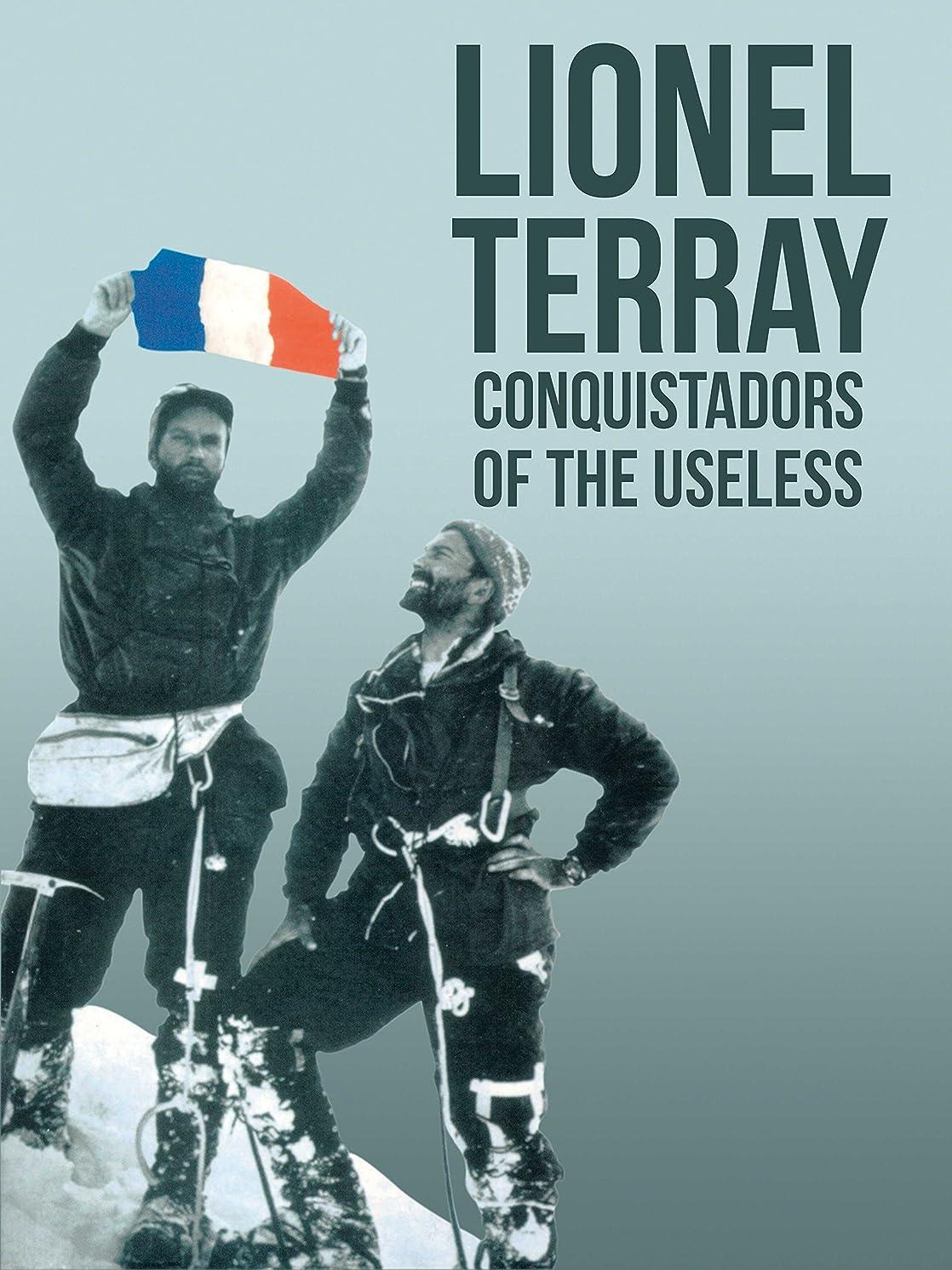 損失思想良さConquistadors of the Useless: From the Alps to Annapurna (English Edition)