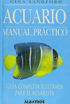Acuario/ Aquarium: Manual Practico/ an Owners Manual (Spanish Edition)