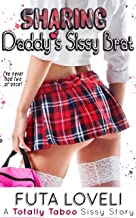 Sharing Daddy's Sissy Brat: A Totally Taboo Sissy Story (Discipline Daddy's Sissy Brat Book 3) (English Edition)