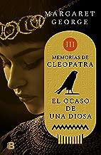El ocaso de la diosa / The Memoirs of Cleopatra (Memorias de Cleopatra) (Spanish Edition)