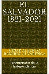 El Salvador 1821-2021: Bicentenario de la Independencia (Spanish Edition) Kindle Edition