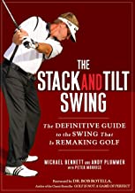 The Stack and Tilt Swing: The Definitive Guide to the Swing That Is Remaking Golf PDF