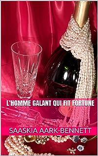 L'HOMME GALANT QUI FIT FORTUNE (La Série Sacha t. 6) (French Edition)