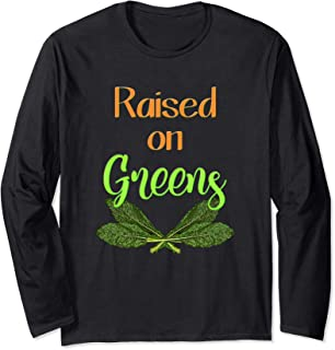 Raised On Greens, Southern Soul Food Gift Long Sleeve T-Shirt