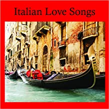 That's Amore Italian Love Songs