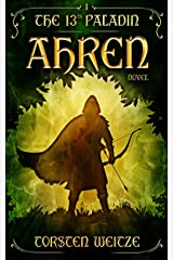 Ahren: The 13th Paladin (Volume I) Kindle Edition