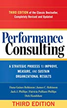 Performance Consulting: A Strategic Process to Improve, Measure, and Sustain Organizational Results
