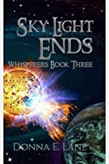 Sky Light Ends: Whisperers Book Three (Whisperers series 3) Kindle Edition