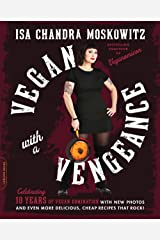 Vegan with a Vengeance, 10th Anniversary Edition: Over 150 Delicious, Cheap, Animal-Free Recipes That Rock Digital download