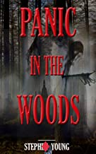 PANIC IN THE WOODS: Unexplained Disappearances & Mysterious Deaths; Creepy Unexplained Mysteries
