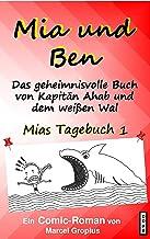 Mia und Ben: Das geheimnisvolle Buch von Kapitän Ahab und dem weißen Wal (Mias Tagebuch 1) (German Edition)