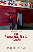 Dispatches from the Swinging Door Saloon: Poems from my 10-year bender inside heaven's dive bar