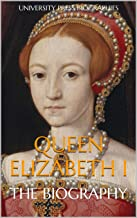Queen Elizabeth I: The Biography