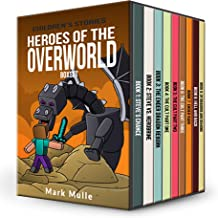 Heroes Of The Overworld: The Great Big Book of Minecraft Adventure Stories for Kids (An Unofficial Minecraft Book for Kids...