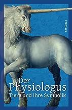 Der Physiologus: Tiere und ihre Symbolik