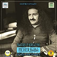 Mastery in Servatude Meher Baba - Divine Discourses