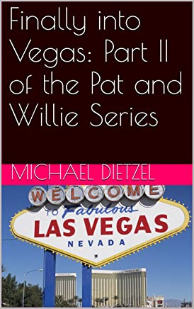 Finally into Vegas:  Part II of the Pat and Willie Series