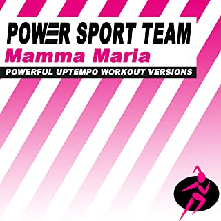 Mamma Maria (Powerful Uptempo Cardio, Fitness, Crossfit & Aerobics Workout Versions)