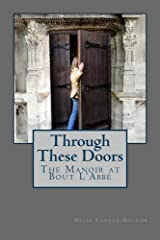 Through These Doors - The Manoir at Bout L'Abbé Kindle Edition