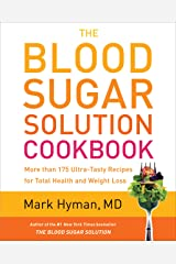 The Blood Sugar Solution Cookbook: More than 175 Ultra-Tasty Recipes for Total Health and Weight Loss Kindle Edition