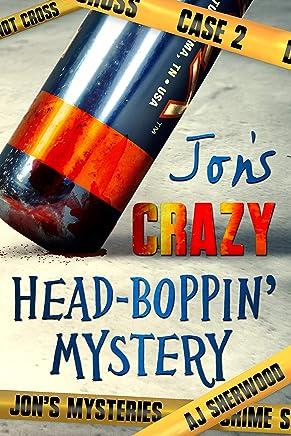 Jon's Crazy Head-Boppin' Mystery (Jon's Mysteries Case Book 2) (English Edition)