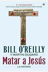 Matar a Jesús (Historia) (Spanish Edition) Kindle Edition