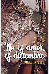 No es amor, es diciembre (Sara Summers) Versión Kindle