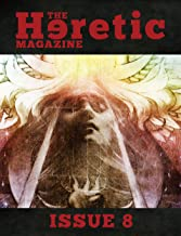 The Heretic Magazine - Issue 8