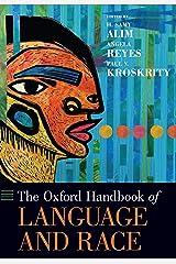 The Oxford Handbook of Language and Race (OXFORD HANDBOOKS SERIES) Kindle Edition