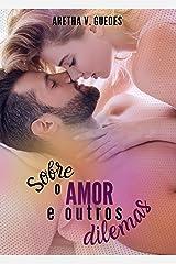 Sobre o amor e outros dilemas: LIVRO ÚNICO eBook Kindle
