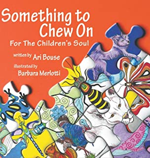 Something to Chew On: For The Children's Soul