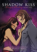Shadow Kiss: A Graphic Novel (Vampire Academy: The Graphic Novel series Book 3)
