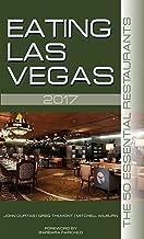 Eating Las Vegas 2017: The 50 Essential Restaurants