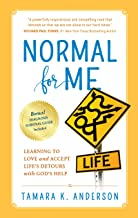 Normal For Me: Learning to Love and Accept Life's Detours with God's Help