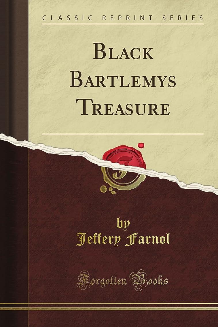 寛大な伝える暴徒Black Bartlemy's Treasure (Classic Reprint)
