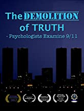 The Demolition of Truth - Psychologists Examine 9/11
