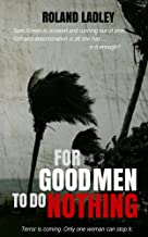 Best good men to do nothing Reviews