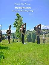 Peoples Yoga Presents; Moving Mandala - Intermediate Power Vinyasa Yoga